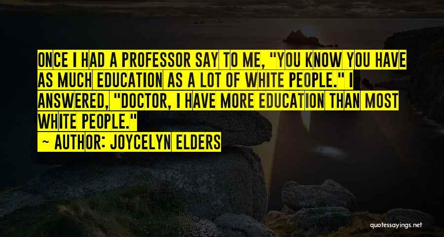 Joycelyn Elders Quotes 2058703