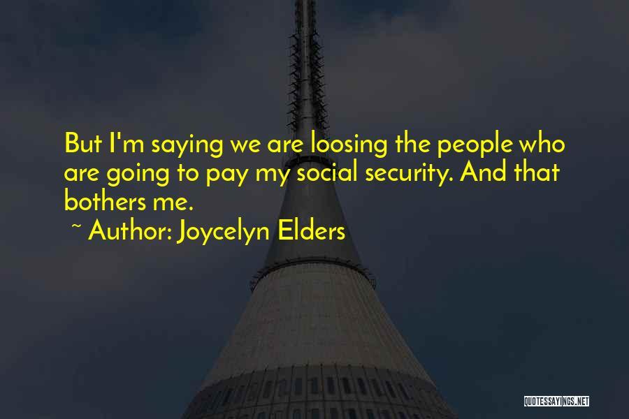 Joycelyn Elders Quotes 2139443