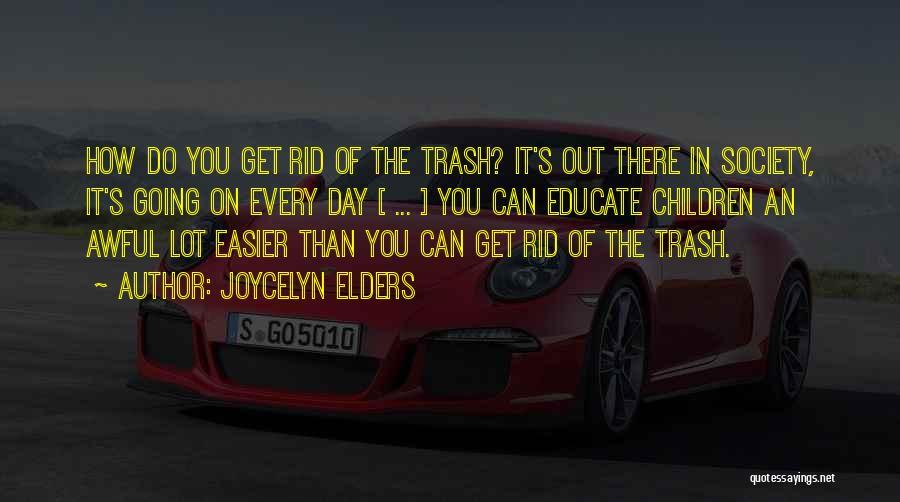 Joycelyn Elders Quotes 2171879