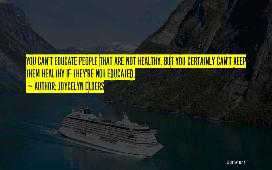 Joycelyn Elders Quotes 806115