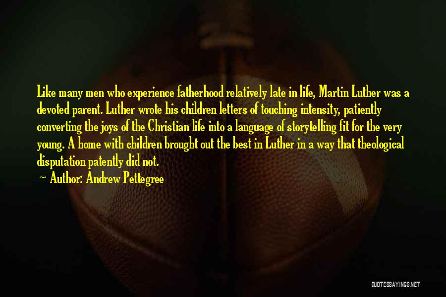 Joys In Life Quotes By Andrew Pettegree