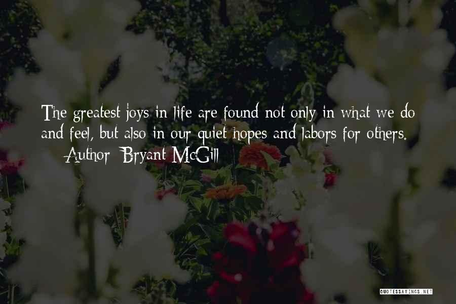 Joys In Life Quotes By Bryant McGill