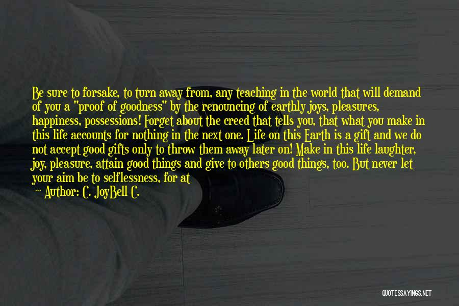 Joys In Life Quotes By C. JoyBell C.