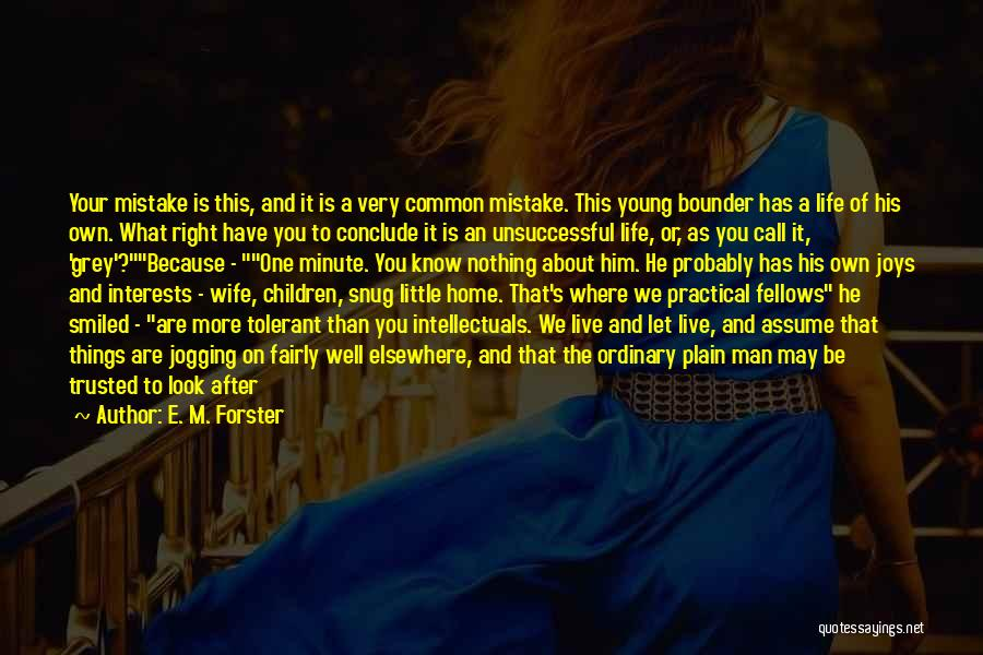 Joys In Life Quotes By E. M. Forster