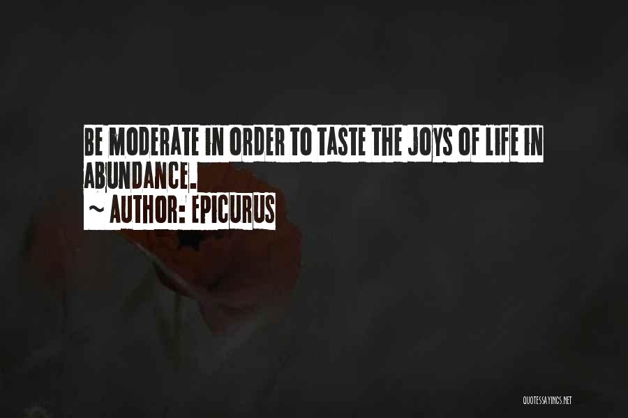 Joys In Life Quotes By Epicurus