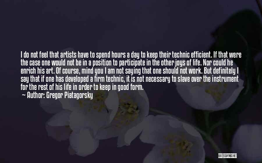 Joys In Life Quotes By Gregor Piatagorsky