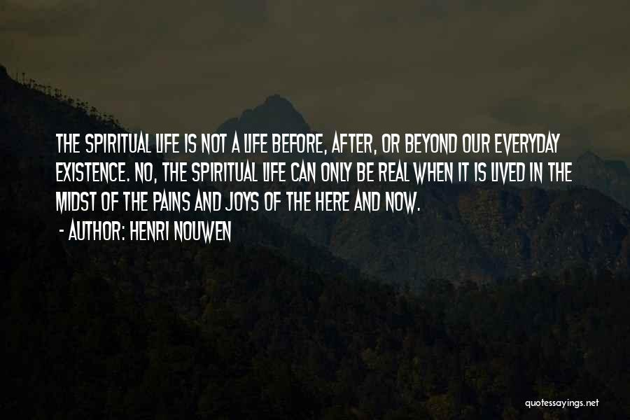 Joys In Life Quotes By Henri Nouwen