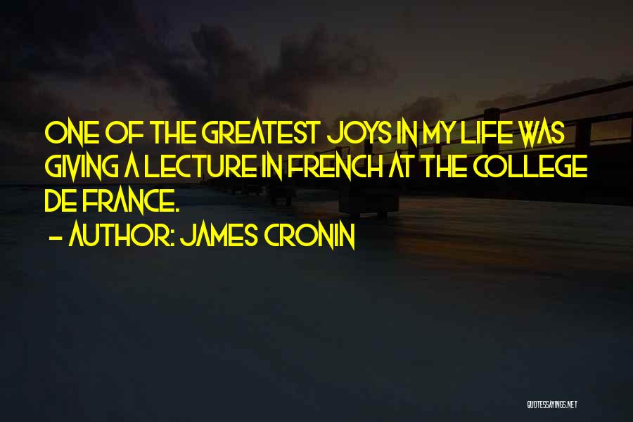 Joys In Life Quotes By James Cronin