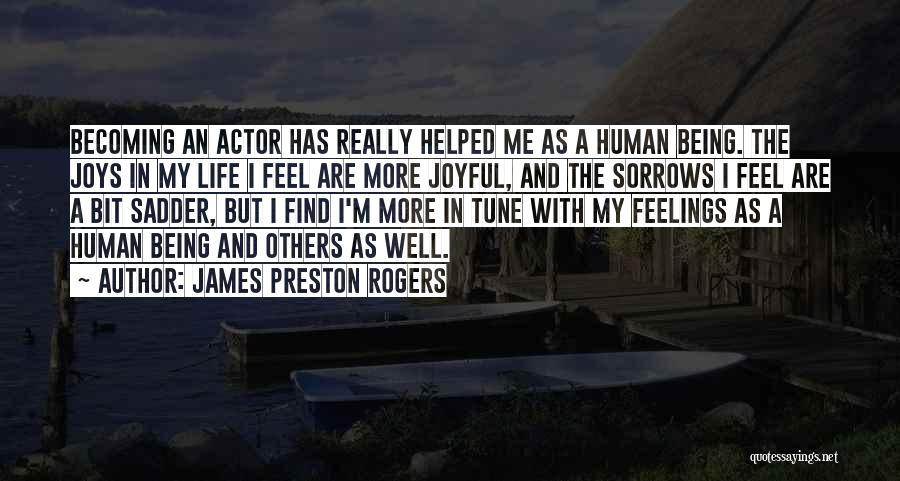 Joys In Life Quotes By James Preston Rogers