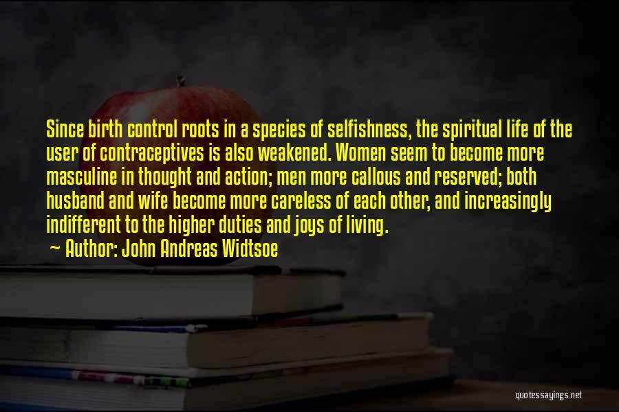 Joys In Life Quotes By John Andreas Widtsoe
