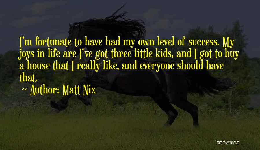 Joys In Life Quotes By Matt Nix