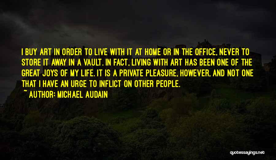 Joys In Life Quotes By Michael Audain