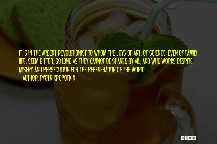 Joys In Life Quotes By Pyotr Kropotkin