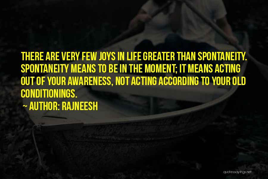 Joys In Life Quotes By Rajneesh