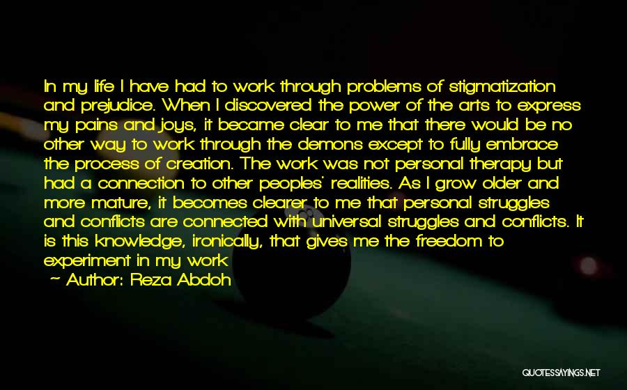 Joys In Life Quotes By Reza Abdoh
