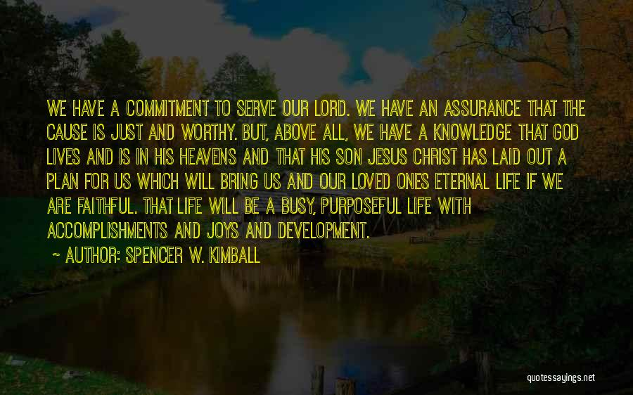 Joys In Life Quotes By Spencer W. Kimball