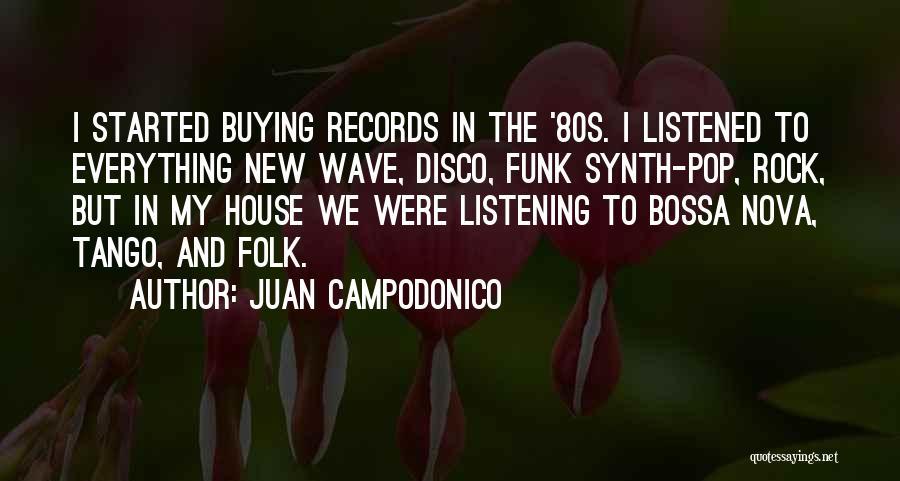 Juan Campodonico Quotes 545727