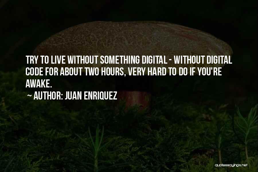 Juan Enriquez Quotes 605343