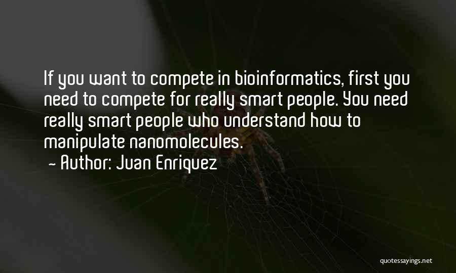 Juan Enriquez Quotes 777275