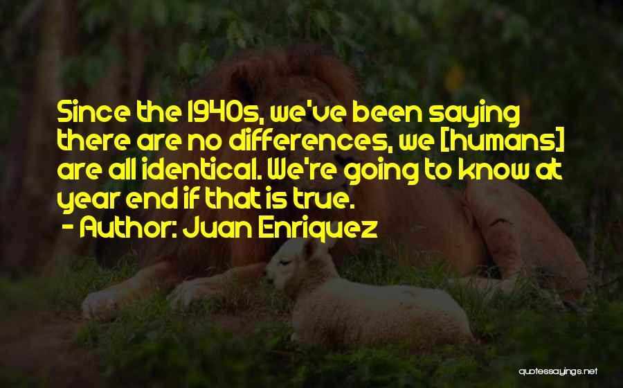 Juan Enriquez Quotes 954668