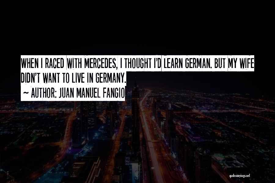 Juan Manuel Fangio Quotes 1549166