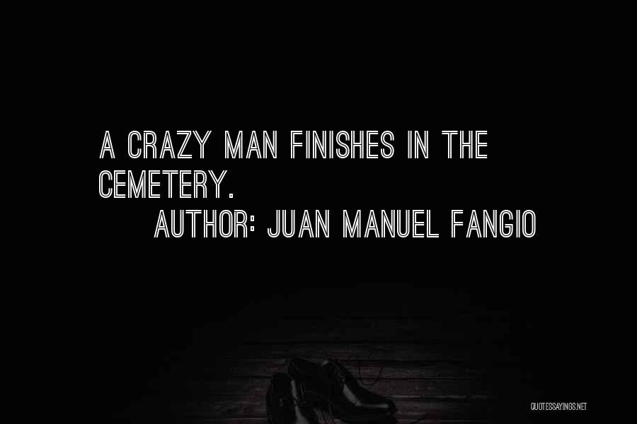 Juan Manuel Fangio Quotes 161344