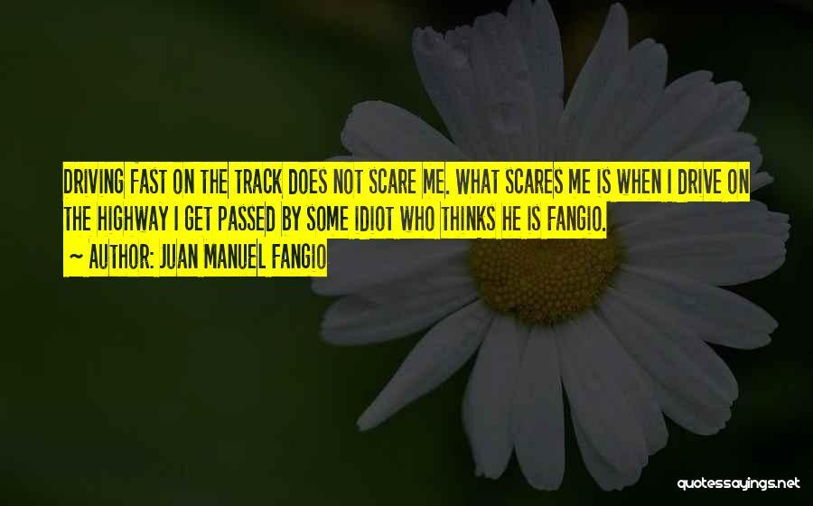 Juan Manuel Fangio Quotes 673013