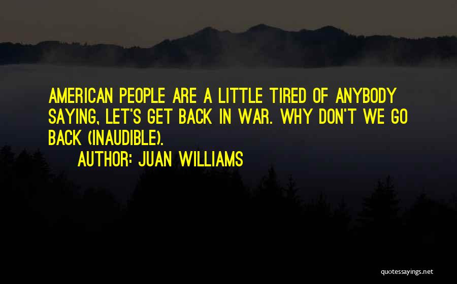 Juan Williams Quotes 1700908