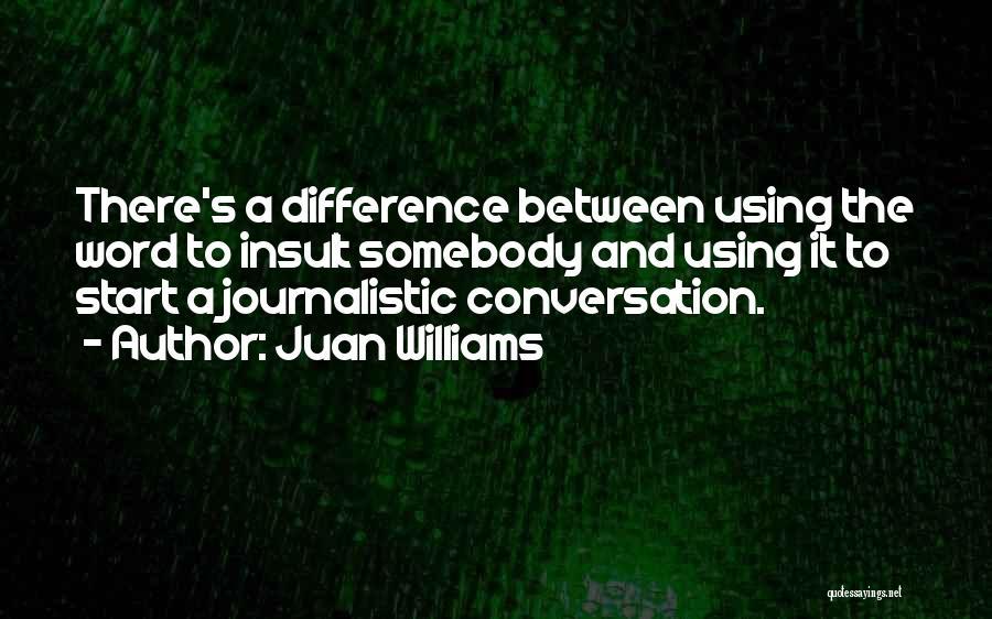 Juan Williams Quotes 1794635