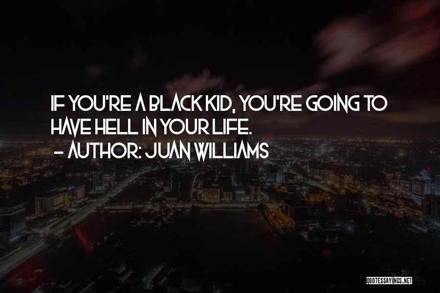 Juan Williams Quotes 699561