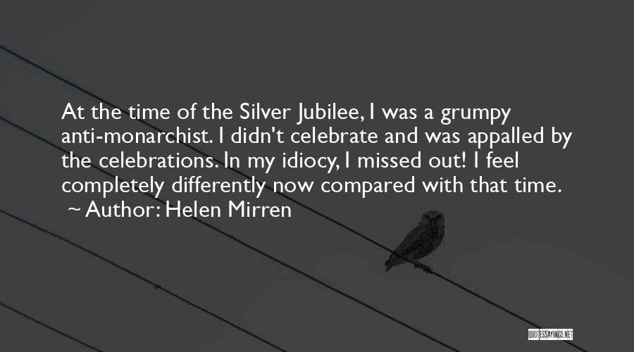 Jubilee Quotes By Helen Mirren