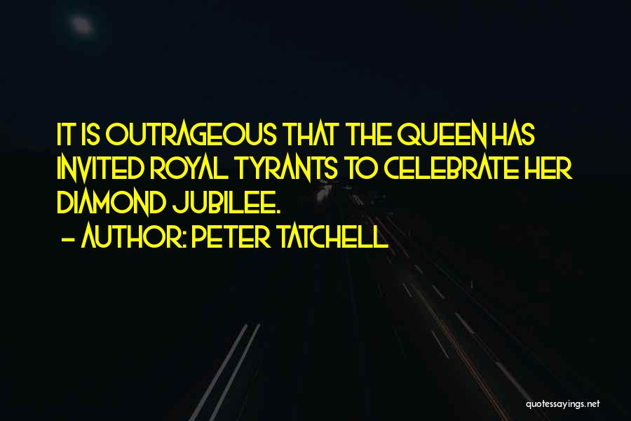 Jubilee Quotes By Peter Tatchell
