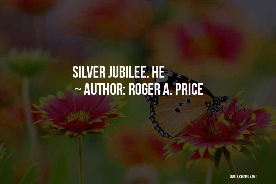 Jubilee Quotes By Roger A. Price