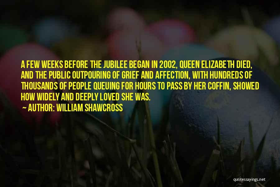 Jubilee Quotes By William Shawcross