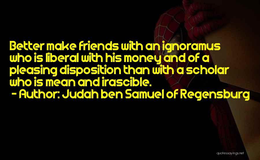 Judah Ben Samuel Of Regensburg Quotes 1711658