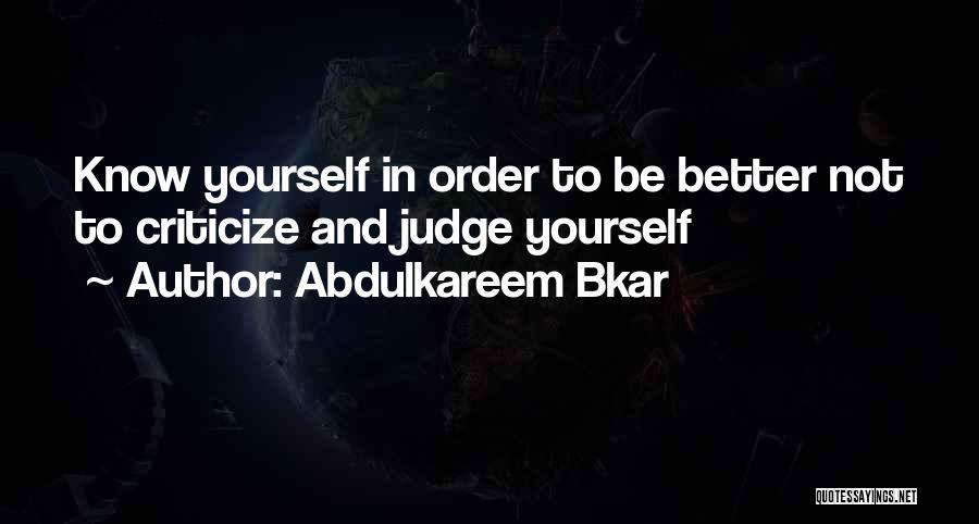 Judge And Criticize Quotes By Abdulkareem Bkar