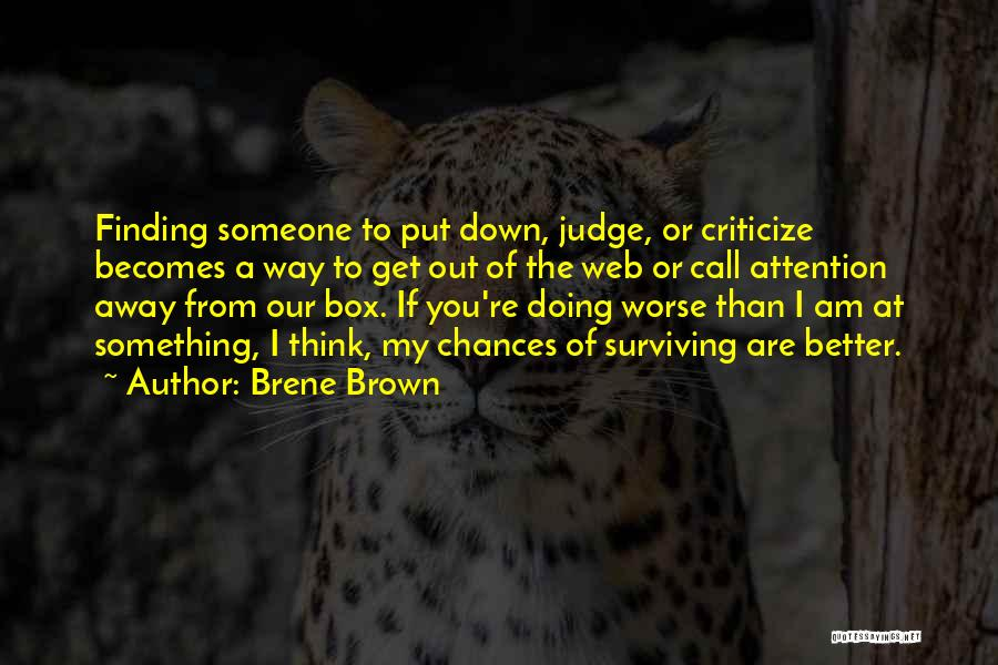Judge And Criticize Quotes By Brene Brown