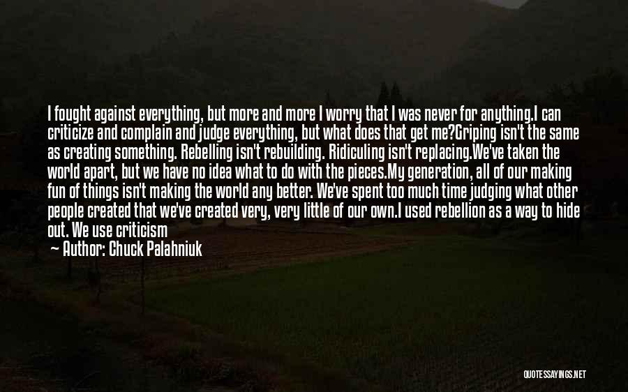 Judge And Criticize Quotes By Chuck Palahniuk