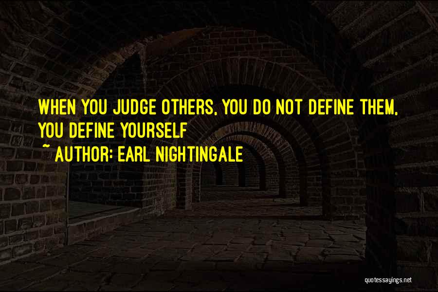 Judge And Criticize Quotes By Earl Nightingale