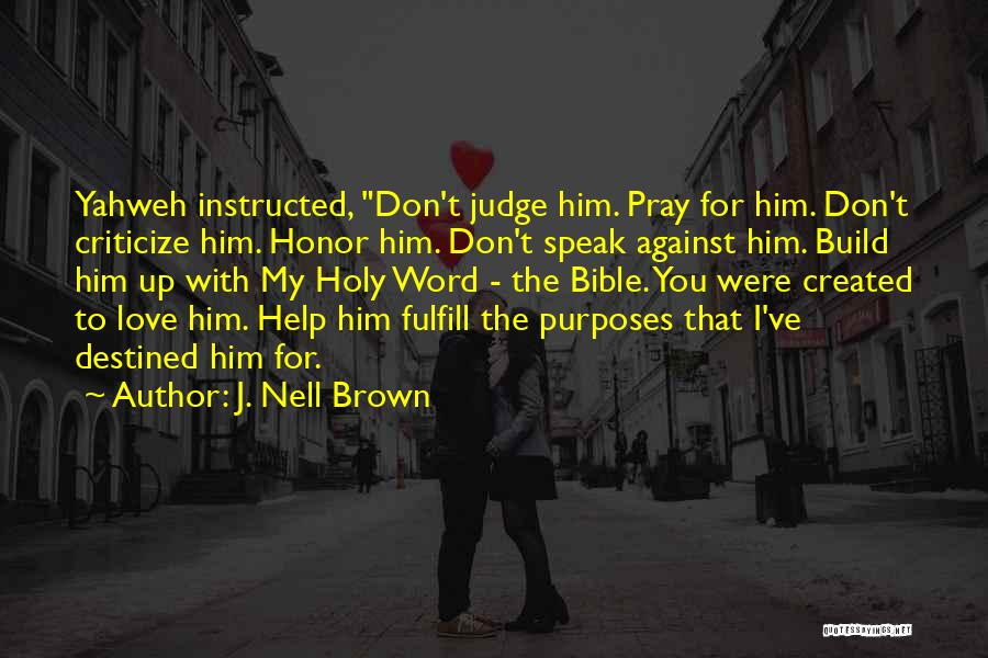 Judge And Criticize Quotes By J. Nell Brown