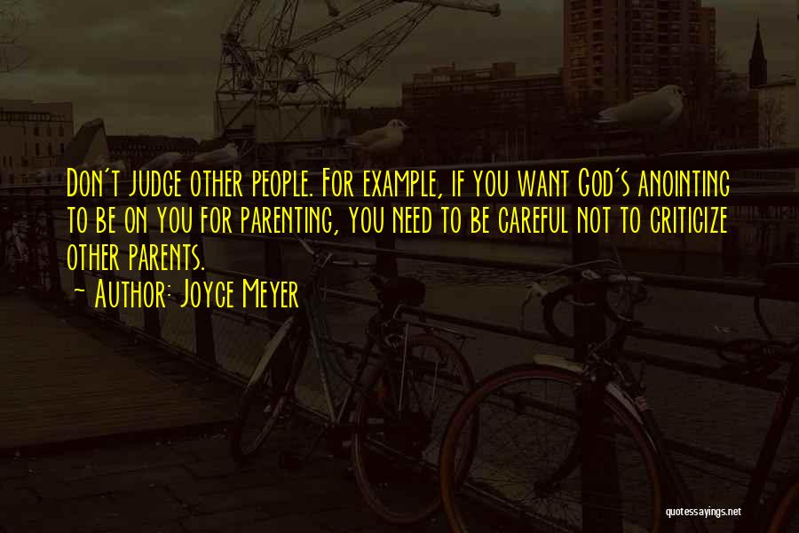 Judge And Criticize Quotes By Joyce Meyer