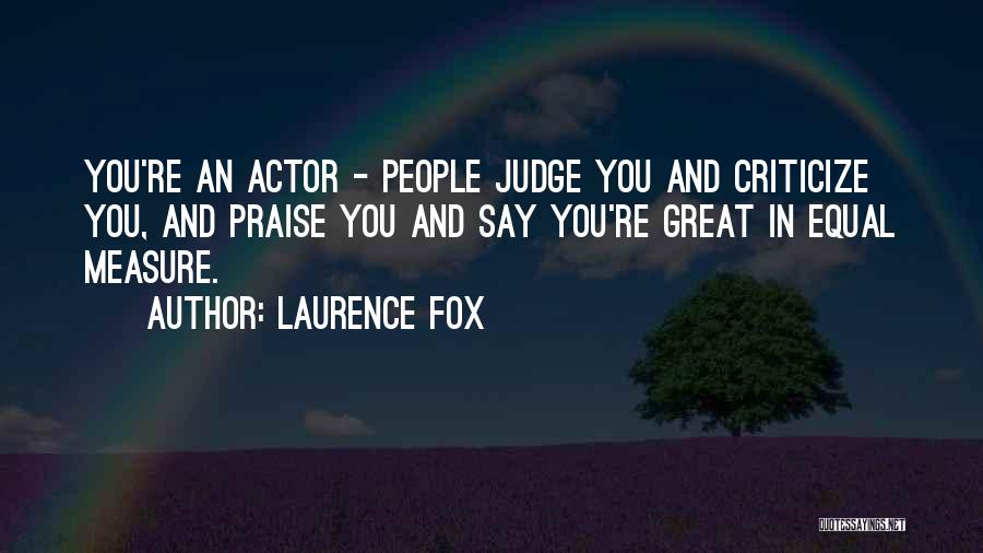 Judge And Criticize Quotes By Laurence Fox