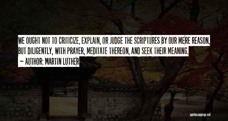 Judge And Criticize Quotes By Martin Luther