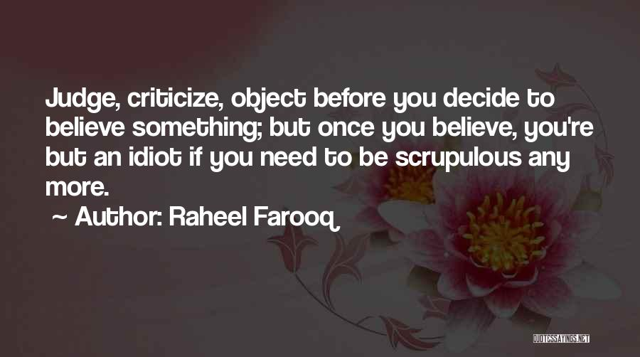 Judge And Criticize Quotes By Raheel Farooq