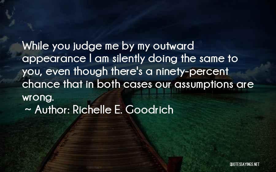 Judge And Criticize Quotes By Richelle E. Goodrich