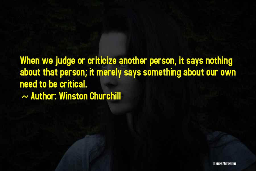 Judge And Criticize Quotes By Winston Churchill