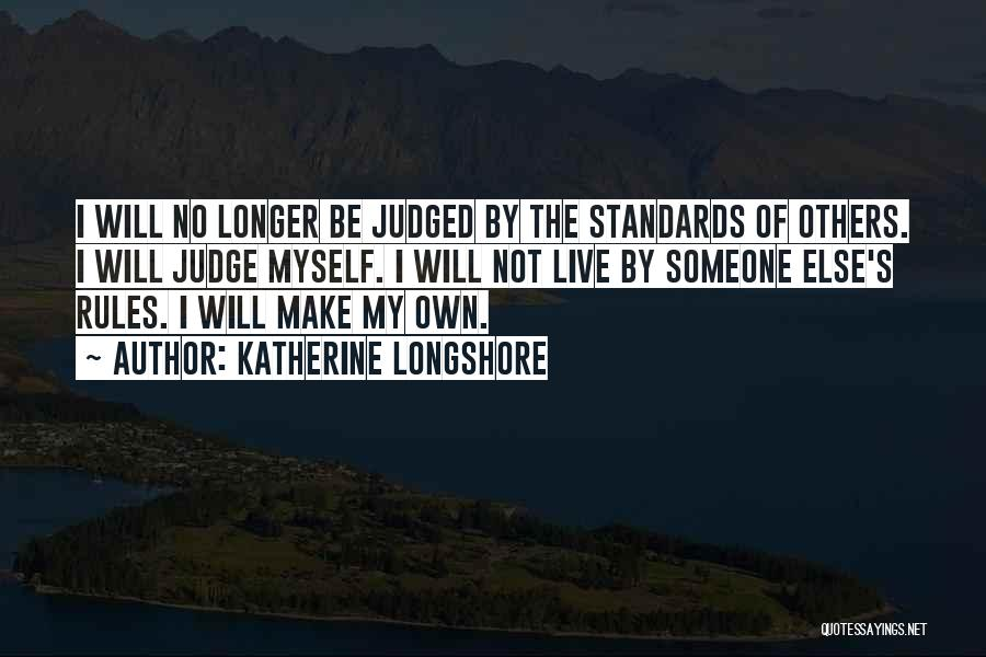 Judged By Others Quotes By Katherine Longshore