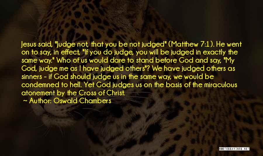 Judged By Others Quotes By Oswald Chambers