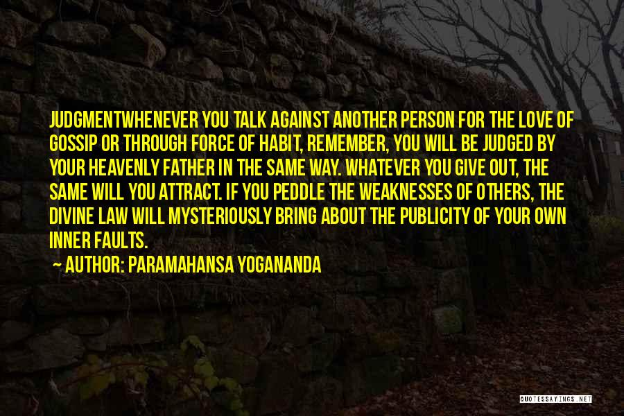 Judged By Others Quotes By Paramahansa Yogananda