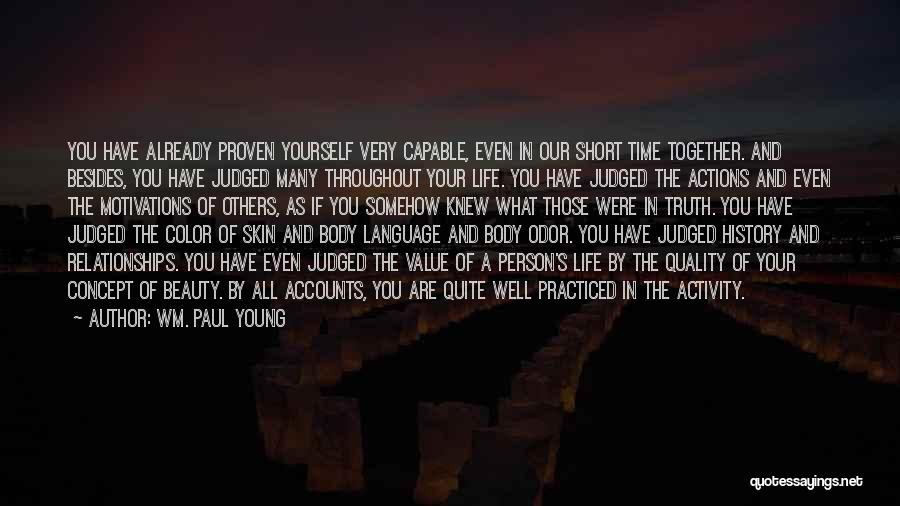 Judged By Others Quotes By Wm. Paul Young
